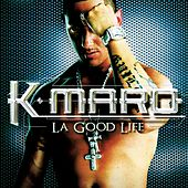 Play & Download La Good Life by K.maro | Napster