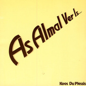 Play & Download As almal ver is…. by Koos Du Plessis | Napster