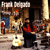 Play & Download Trova-Tur by Frank Delgado | Napster