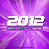 Play & Download 2012 Hard Dance Anthems - EP by Various Artists | Napster