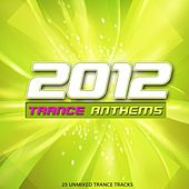 Play & Download 2012 Trance Anthems - EP by Various Artists | Napster
