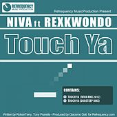 Touch Ya (feat. Rexkwondo) by Niva