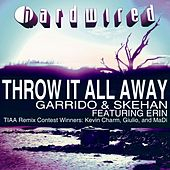 Play & Download Throw It All Away - The Remix Winners Part 1 (feat. Erin) by Garrido | Napster