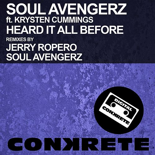 Play & Download Heard It All Before (feat. Krysten Cummings) by Soul Avengerz | Napster