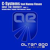 Play & Download Save The Moment (Part 1) (feat. Hanna Finsen) by C-Systems | Napster