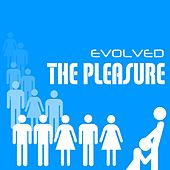 Play & Download The Pleasure by Evolved | Napster