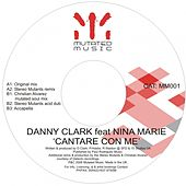 Cantare Con Me (Sing With Me) (feat. Nina Marie) by Danny Clark