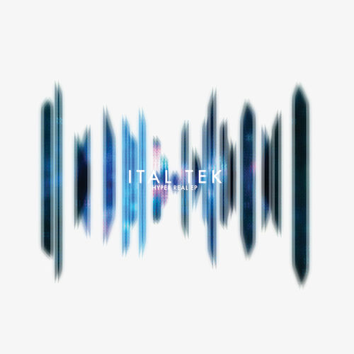 Play & Download Hyper Real by iTAL tEK | Napster