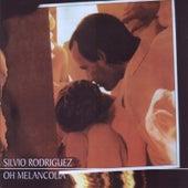 Oh Melancolía by Silvio Rodriguez