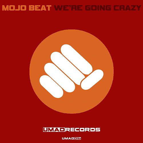 Play & Download We're Going Crazy by Mojo Beat | Napster