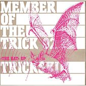 Play & Download Member of the Trick 02: The Bat by Trickski | Napster