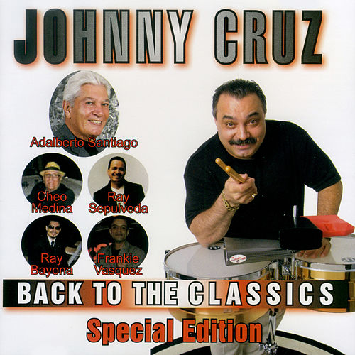 Play & Download Back to the Classics: Special Edition by Johnny Cruz | Napster