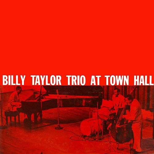 Play & Download Billy Taylor Trio At Town Hall by Billy Taylor | Napster