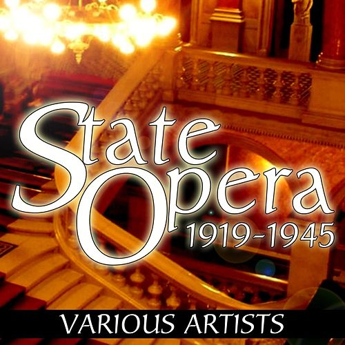 Play & Download State Opera 1919-1945 by Various Artists | Napster