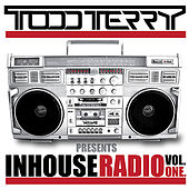 Play & Download Todd Terry presents InHouse Radio VOL 1 by Various Artists | Napster