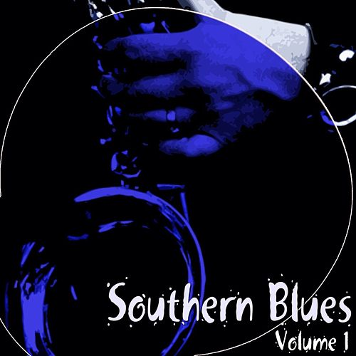 Play & Download Southern Blues, Vol. 1 by Various Artists | Napster