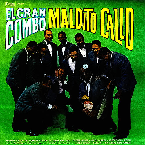 Play & Download Maldito Callo by El Gran Combo De Puerto Rico | Napster