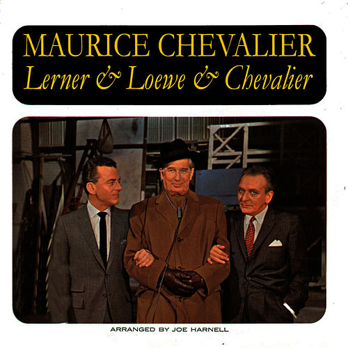 Lerner & Loewe & Chevalier by Maurice Chevalier