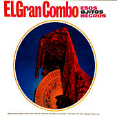 Play & Download Esos Ojitos Negros by El Gran Combo De Puerto Rico | Napster