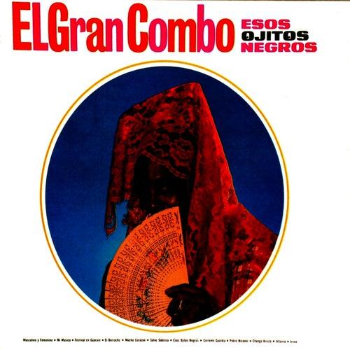 Esos Ojitos Negros by El Gran Combo De Puerto Rico