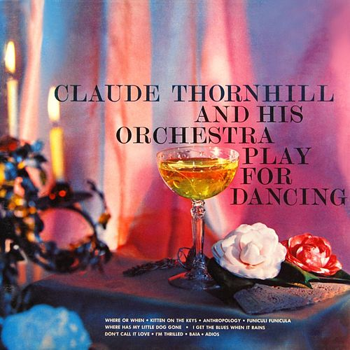 Play & Download Play For Dancing by Claude Thornhill | Napster