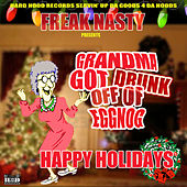 Play & Download Grandma got drunk off of eggnog by Freak Nasty | Napster