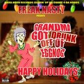 Grandma got drunk off of eggnog by Freak Nasty