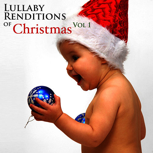 Lullaby Renditions of Christmas Vol 1 by Lullaby Renditions