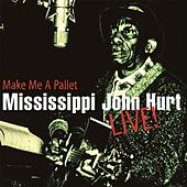 Make Me A Pallet by Mississippi John Hurt
