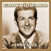 Play & Download 1949-1952 by Eddy Howard | Napster