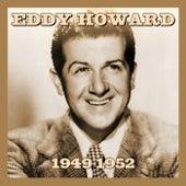 1949-1952 by Eddy Howard