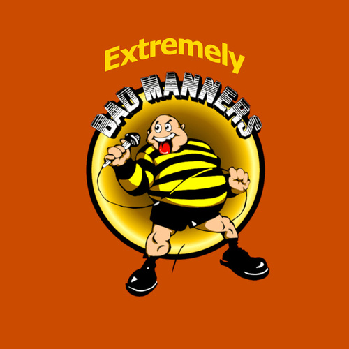 Extremely Bad Manners by Bad Manners