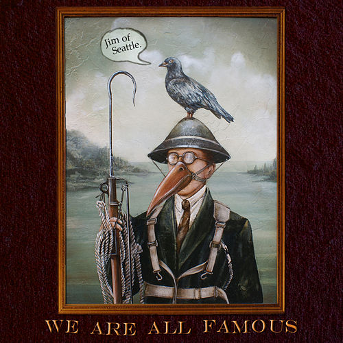 Play & Download We Are All Famous by Jim of Seattle | Napster
