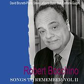 Play & Download Songs to Remember Vol. II by Robert Bocchino | Napster