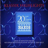 Klassik Highlights - Music For The 20th Anniversary Of Naxos by Various Artists