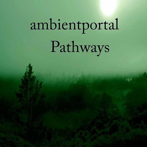 Play & Download Pathways by Ambientportal | Napster