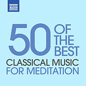 Classical Music For Meditation - 50 Of The Best by Various Artists