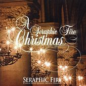 Seraphic Fire Christmas by Seraphic Fire