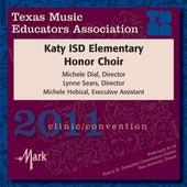 2011 Texas Music Educators Association (TMEA): Katy ISD Elementary Honor Choir by Katy ISD Elementary Honor Choir