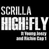 Play & Download High and Fly (feat. Young Jeezy & Richie Cap 1) by Scrilla | Napster