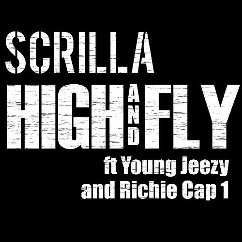 High and Fly (feat. Young Jeezy & Richie Cap 1) by Scrilla
