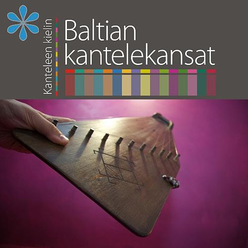Baltian Kantelekansat by Various Artists