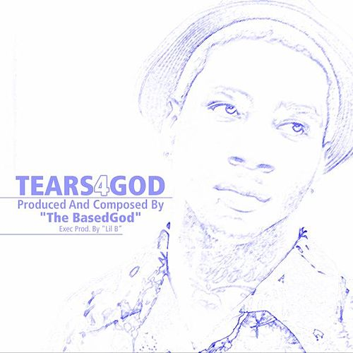 Play & Download Tears 4 God by The BasedGod | Napster