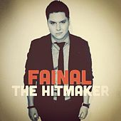 Play & Download The Hit Maker by Fainal | Napster