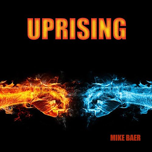 Play & Download Uprising by Mike Baer | Napster