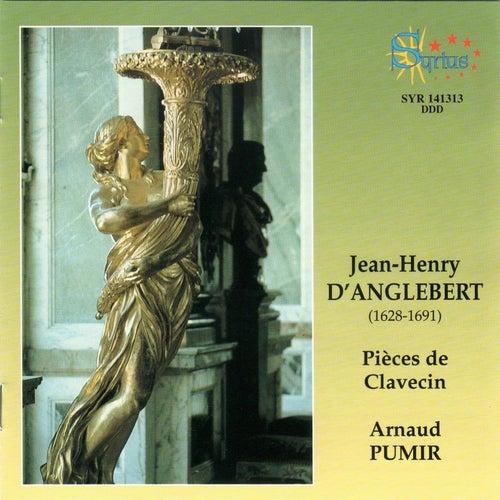 Jean-Henry d'Anglebert: Pièces de Clavecin by Arnaud Pumir