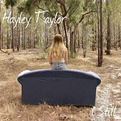Play & Download I Still by Hayley Taylor | Napster