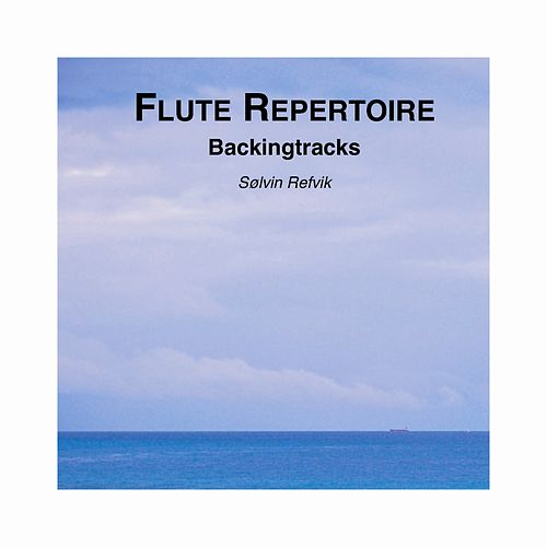 Play & Download Flute Repertoire - backingtracks by Sølvin Refvik | Napster