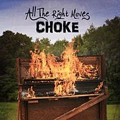 Play & Download Choke by All The Right Moves | Napster