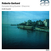 Play & Download Gerhard: Complete String Quartets & Chaconne by Various Artists | Napster